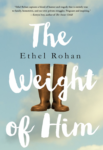 Book cover of The Weight of Him by Ethel Rohan